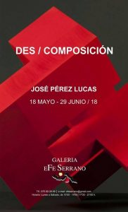 Exposición de esculturas de José Pérez Lucas 'DES / COMPOSICION' @ Galería eFe Serrano.