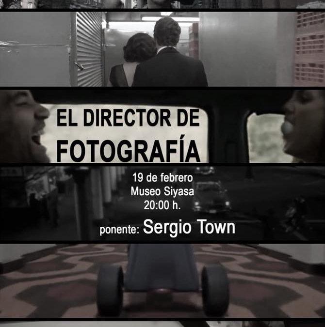 Charla de Sergio Town sobre el Director de Fotografía en el Museo Siyâsa