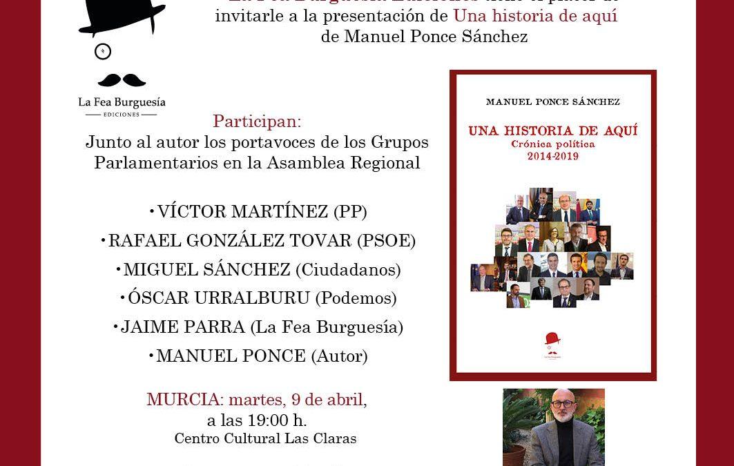 Presentación en Murcia del libro  'Una historia de aquí Crónica política (2014-2019)' de Manuel Ponce Sánchez