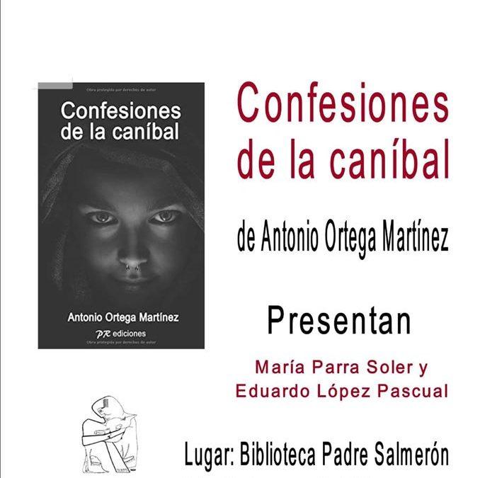 Presentación del libro 'Confesiones de la caníbal' del ciezano Antonio Ortega